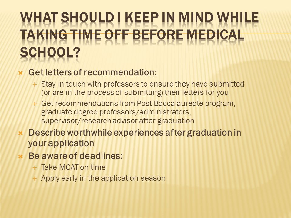 What should I keep in mind while taking time off before medical school