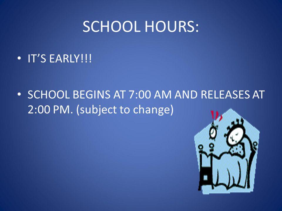 SCHOOL HOURS: IT'S EARLY!!!
