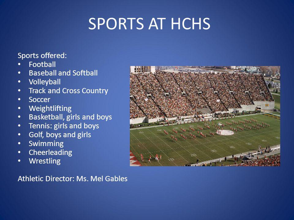 SPORTS AT HCHS Sports offered: Football Baseball and Softball