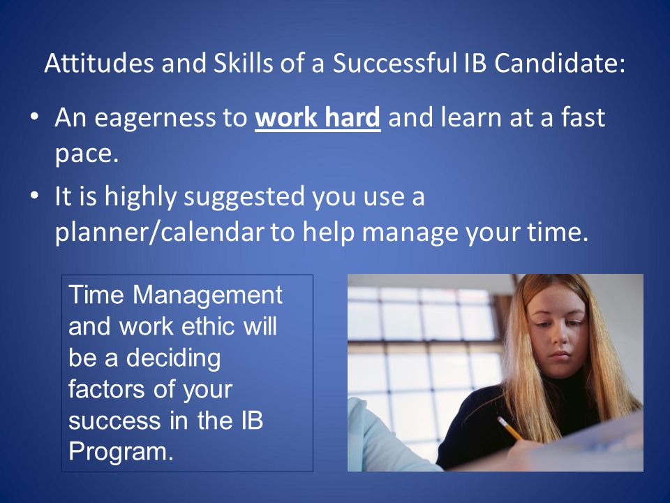 Attitudes and Skills of a Successful IB Candidate: