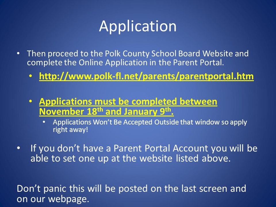 Application Then proceed to the Polk County School Board Website and complete the Online Application in the Parent Portal.