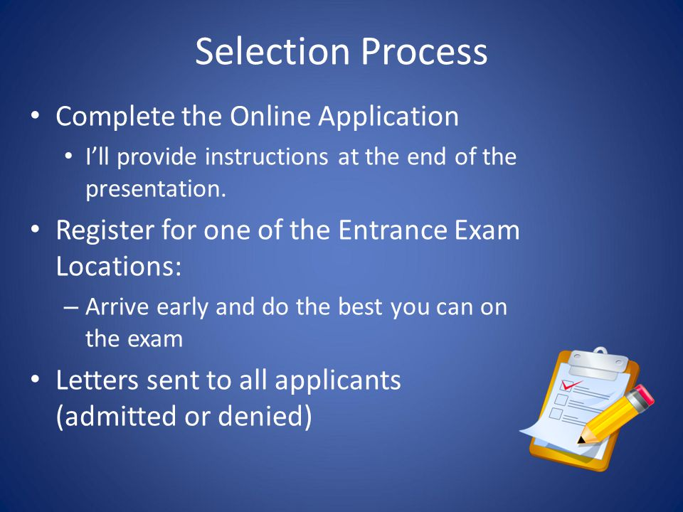 Selection Process Complete the Online Application
