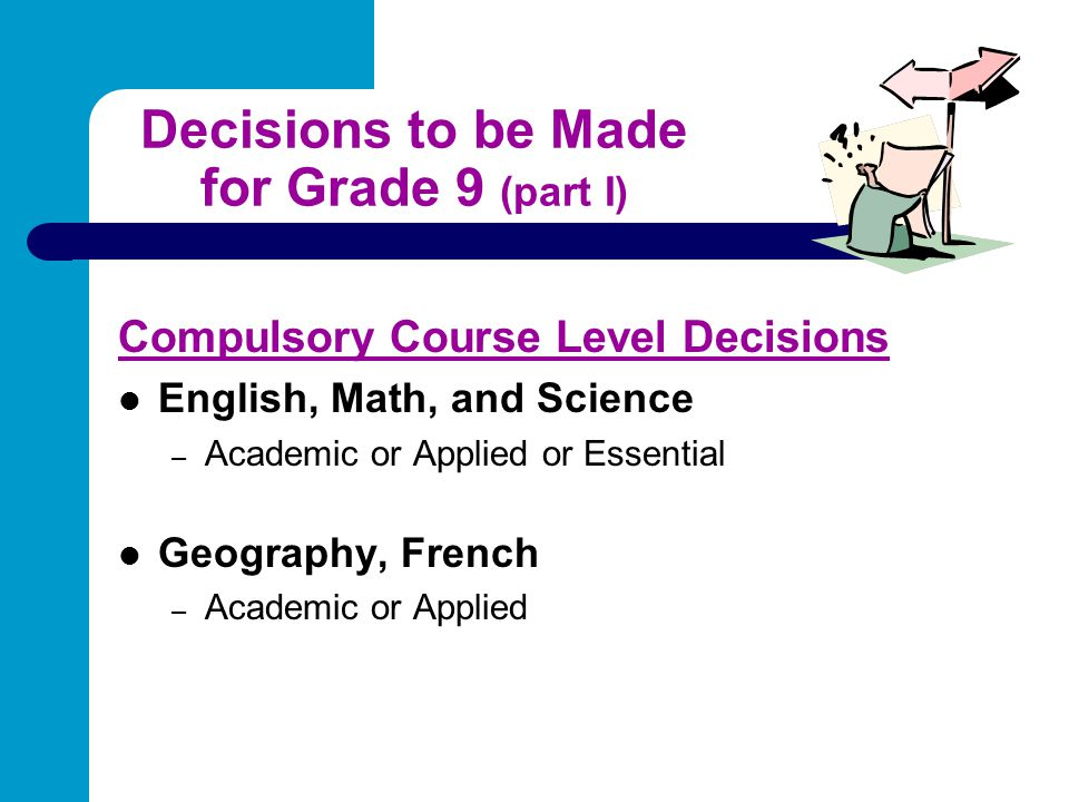 Decisions to be Made for Grade 9 (part I)