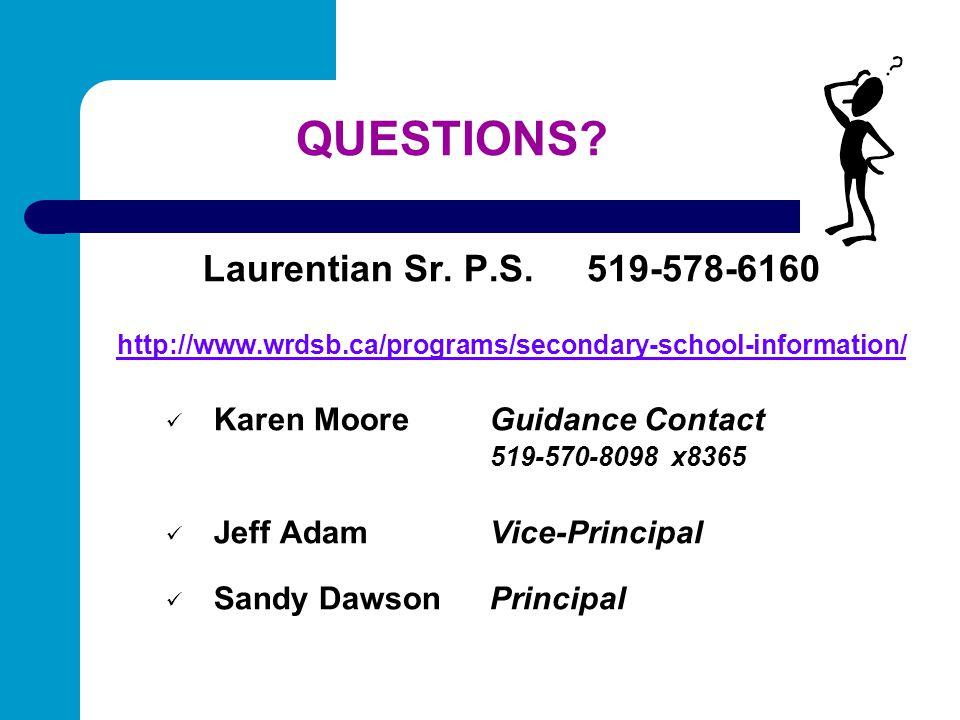 QUESTIONS Laurentian Sr. P.S. 519-578-6160