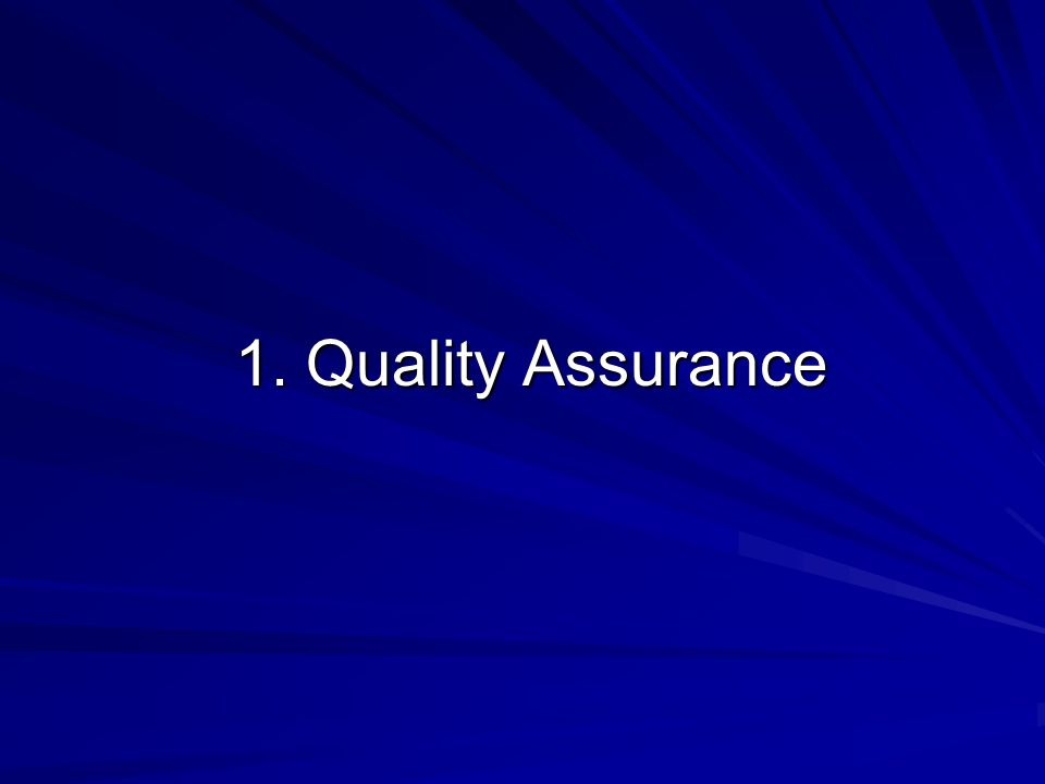1. Quality Assurance