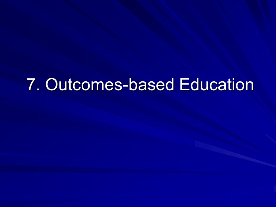 7. Outcomes-based Education