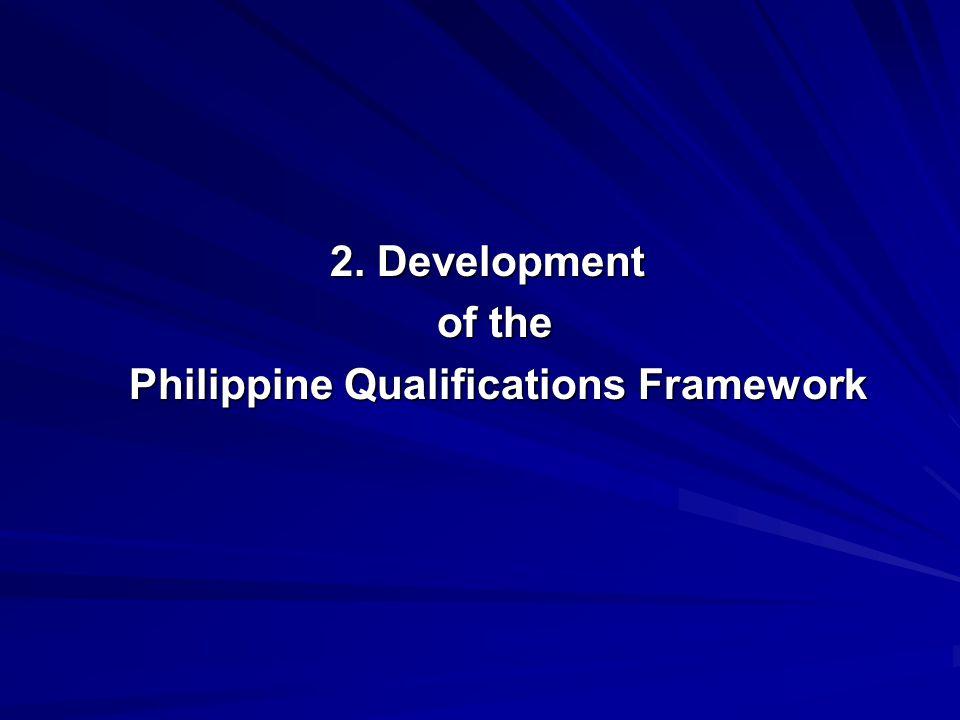 2. Development of the Philippine Qualifications Framework