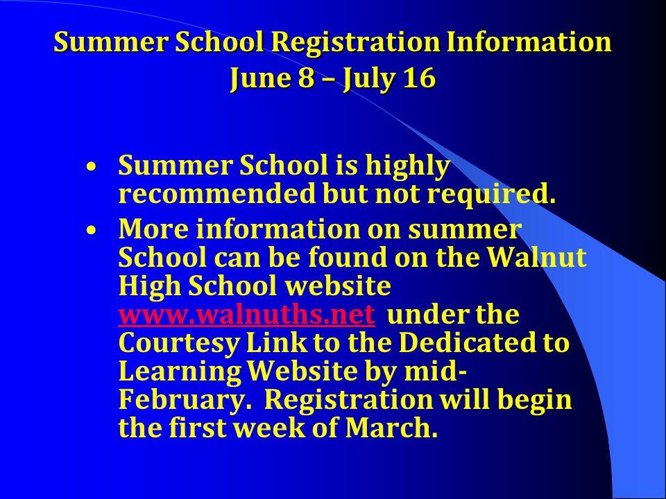 Summer School Registration Information June 8 – July 16
