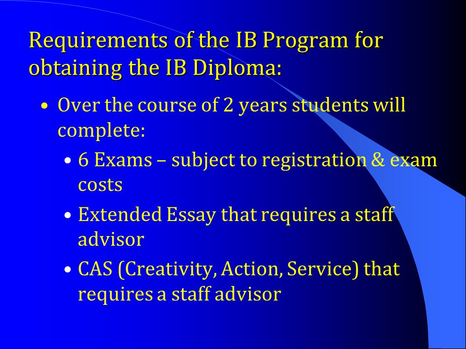 Requirements of the IB Program for obtaining the IB Diploma: