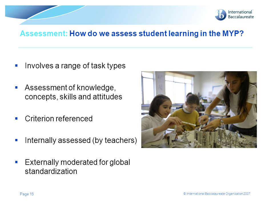 Assessment: How do we assess student learning in the MYP