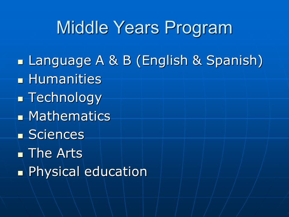 Middle Years Program Language A & B (English & Spanish) Humanities