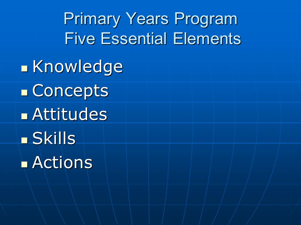 Primary Years Program Five Essential Elements