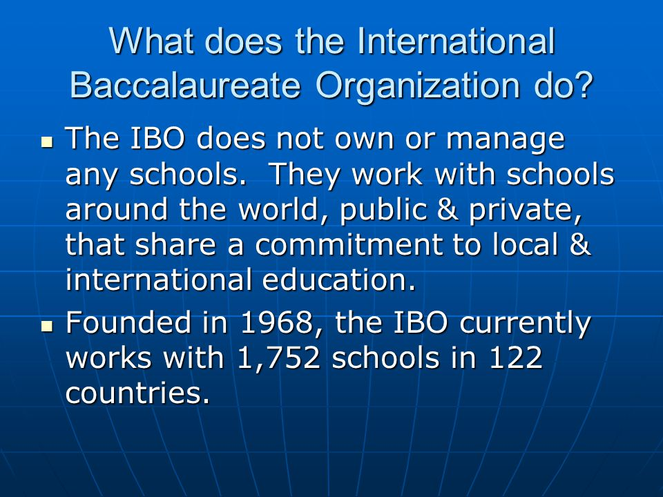 What does the International Baccalaureate Organization do