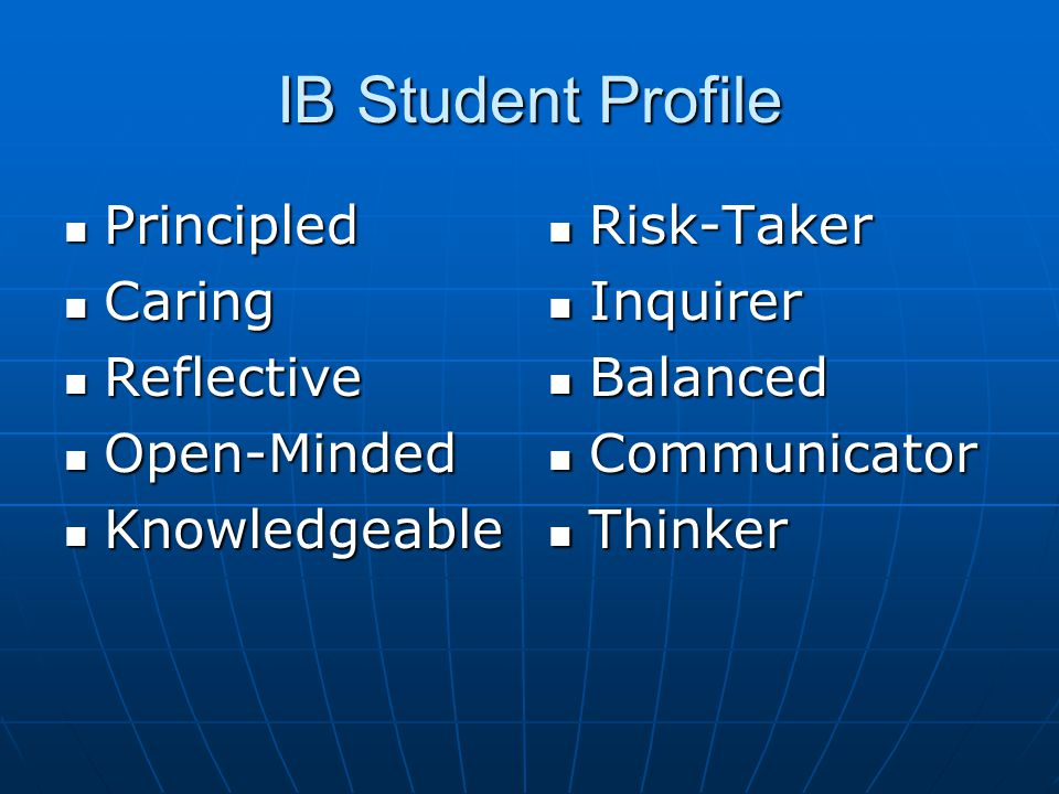 IB Student Profile Principled Caring Reflective Open-Minded