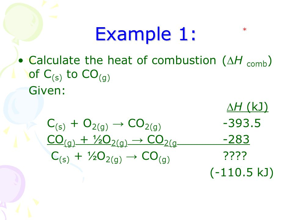 Example 1: Calculate the heat of combustion (H comb) of C(s) to CO(g)
