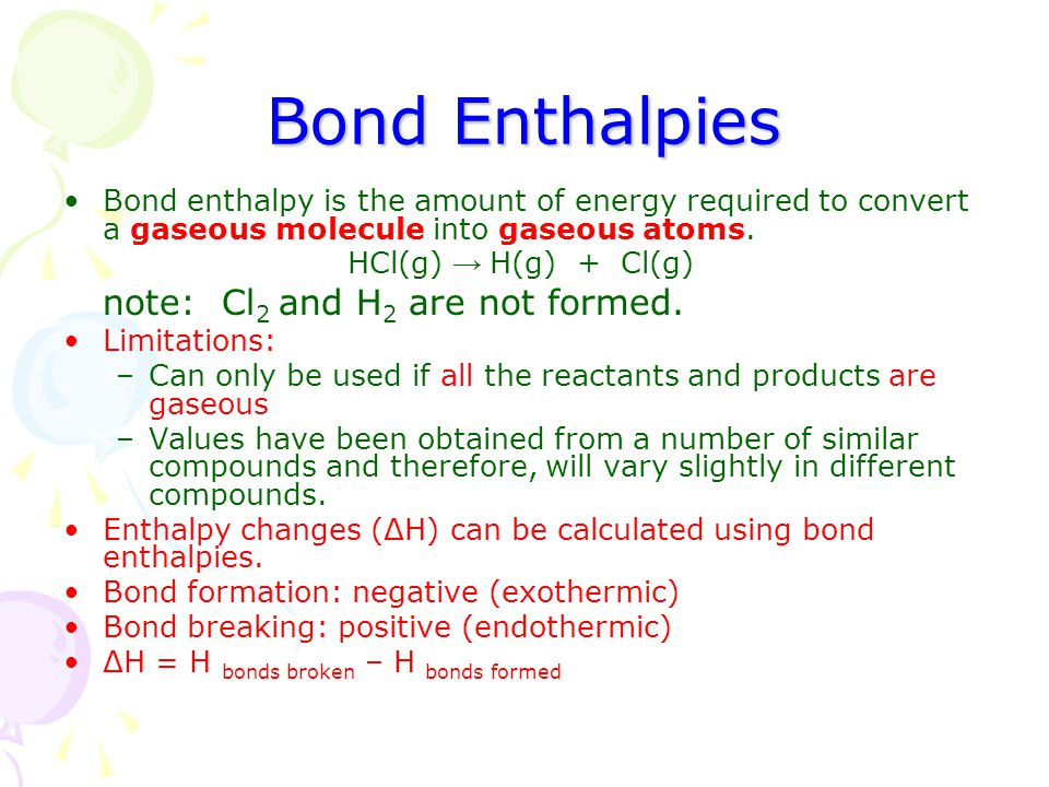 Bond Enthalpies note: Cl2 and H2 are not formed.