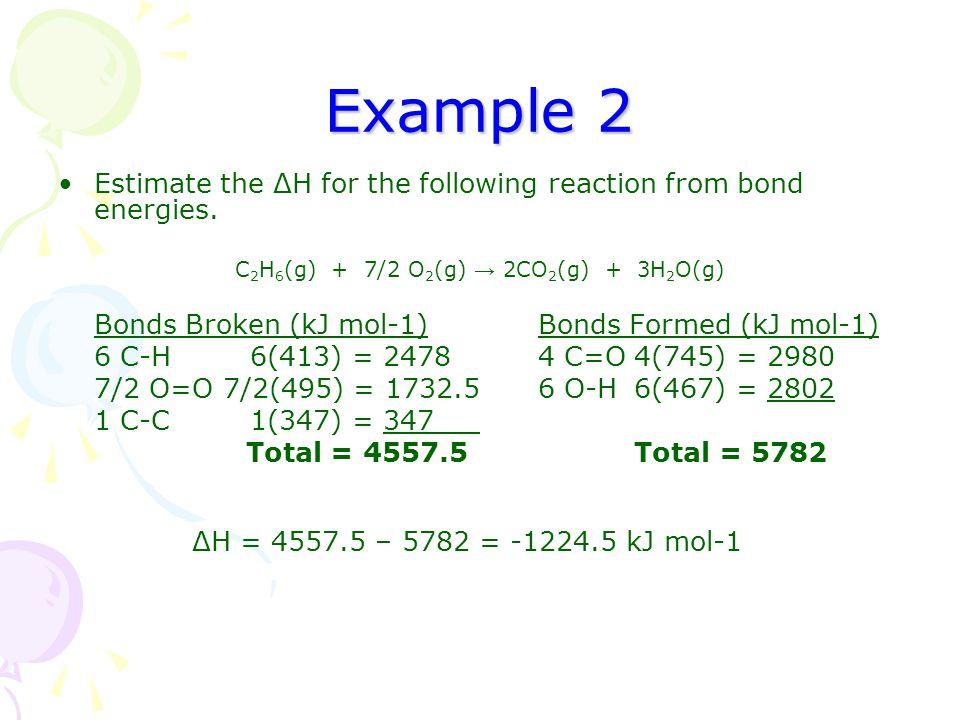 C2H6(g) + 7/2 O2(g) → 2CO2(g) + 3H2O(g)