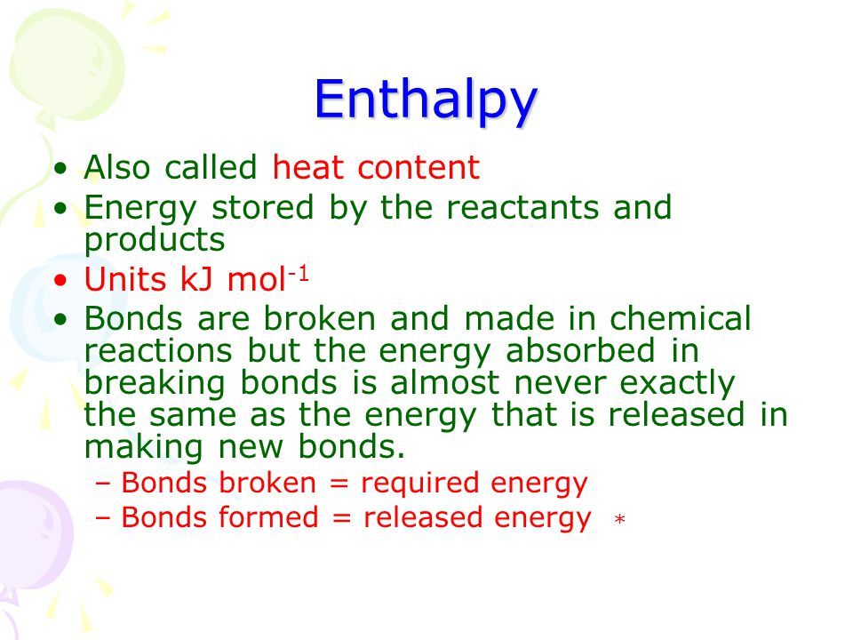 Enthalpy Also called heat content
