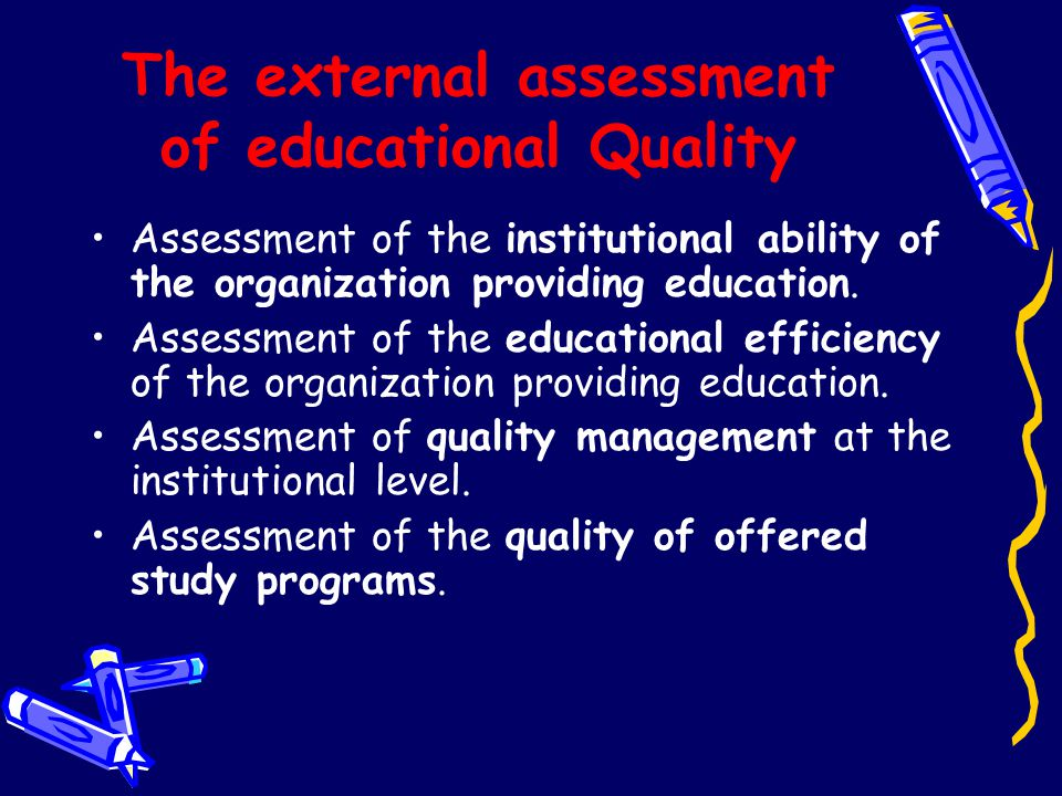 The external assessment of educational Quality
