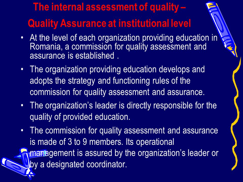 The internal assessment of quality – Quality Assurance at institutional level