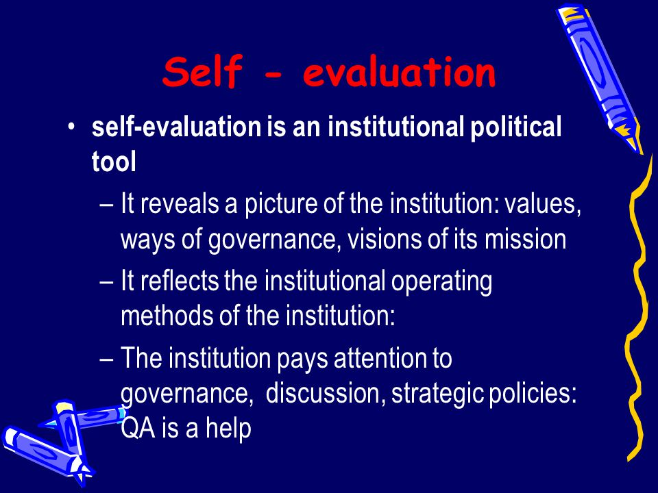 Self - evaluation self-evaluation is an institutional political tool