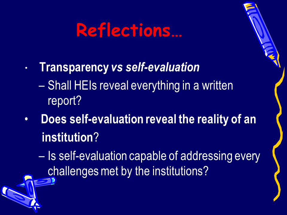 Reflections… Shall HEIs reveal everything in a written report