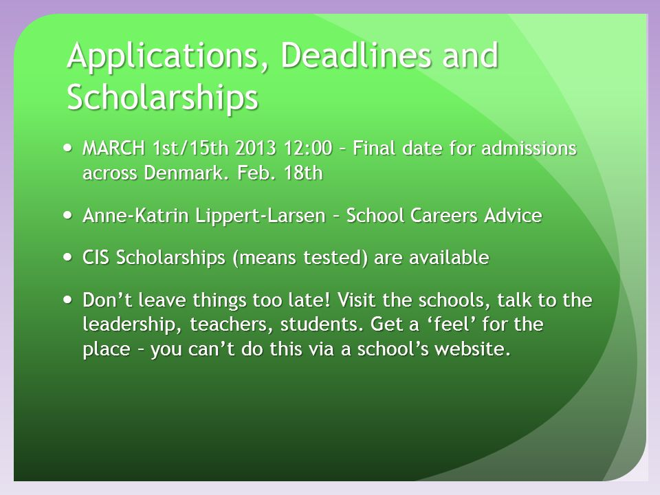 Applications, Deadlines and Scholarships