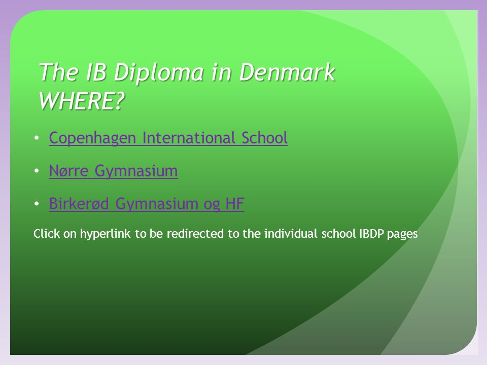 The IB Diploma in Denmark WHERE