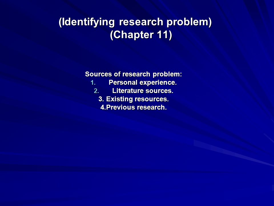 (Identifying research problem) (Chapter 11)