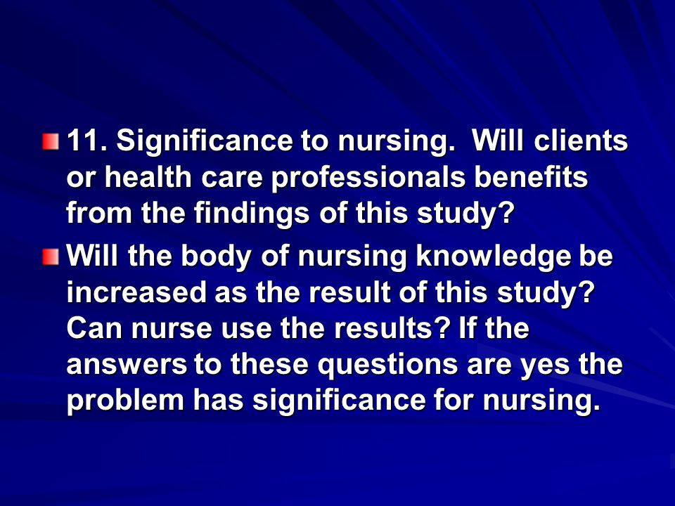 11. Significance to nursing