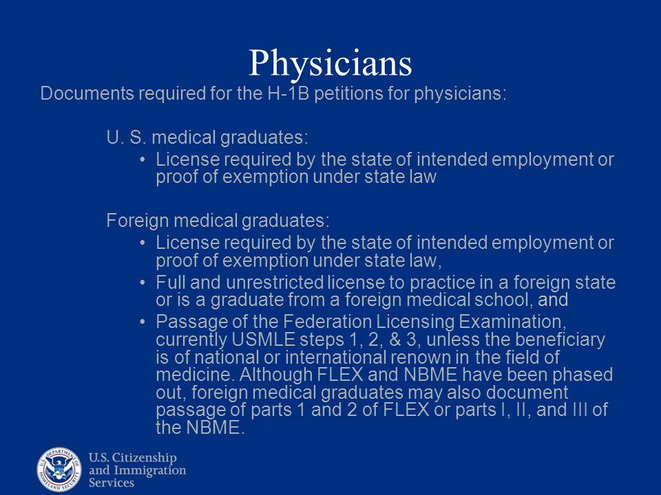 Physicians Documents required for the H-1B petitions for physicians: