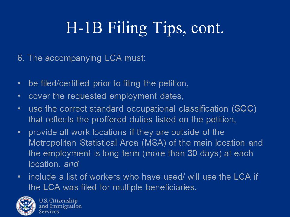 H-1B Filing Tips, cont. 6. The accompanying LCA must:
