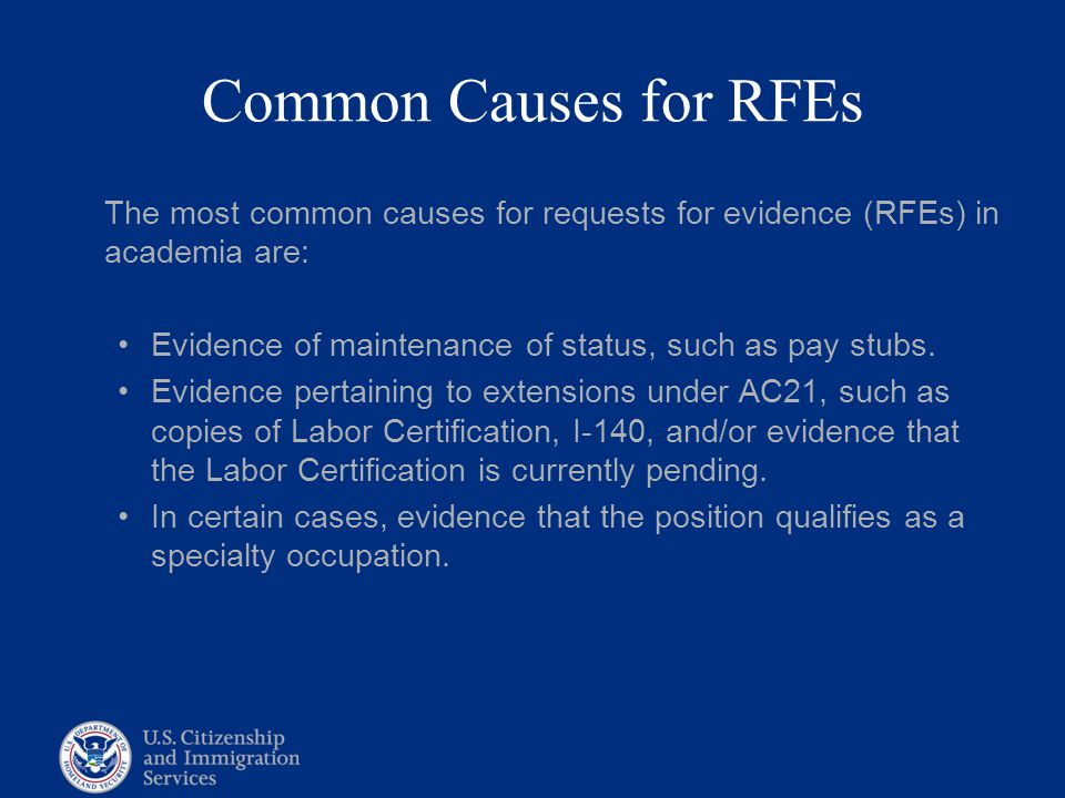 Common Causes for RFEs The most common causes for requests for evidence (RFEs) in academia are: