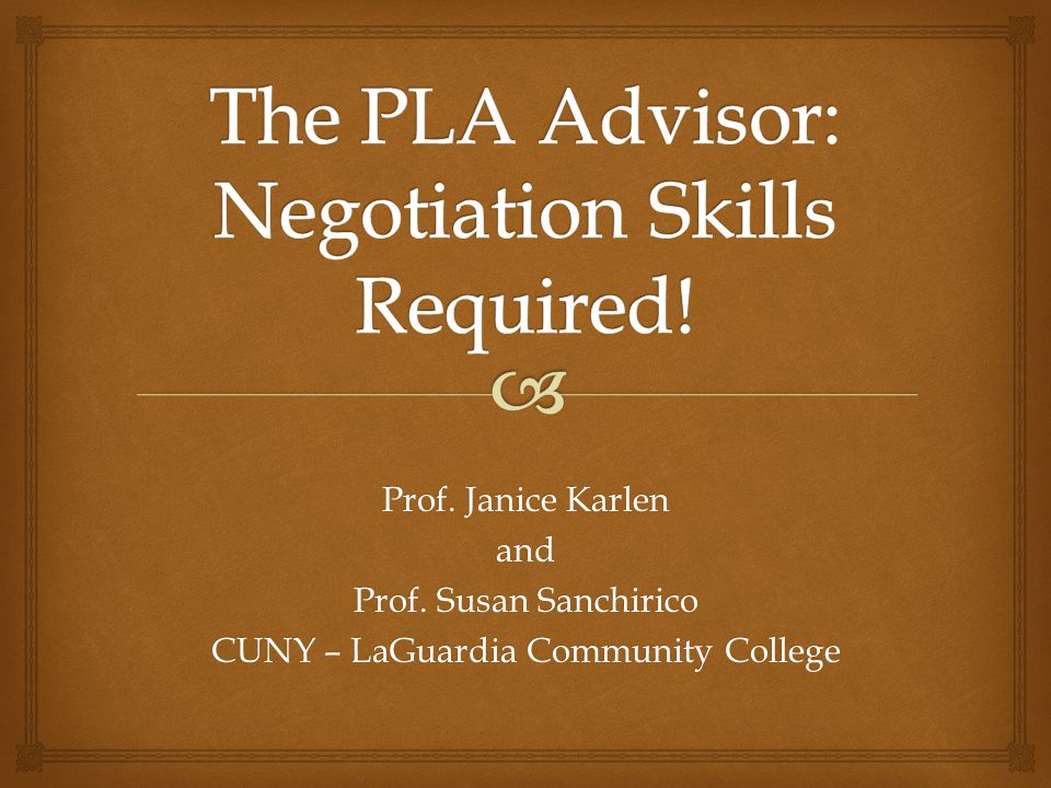 The PLA Advisor: Negotiation Skills Required!