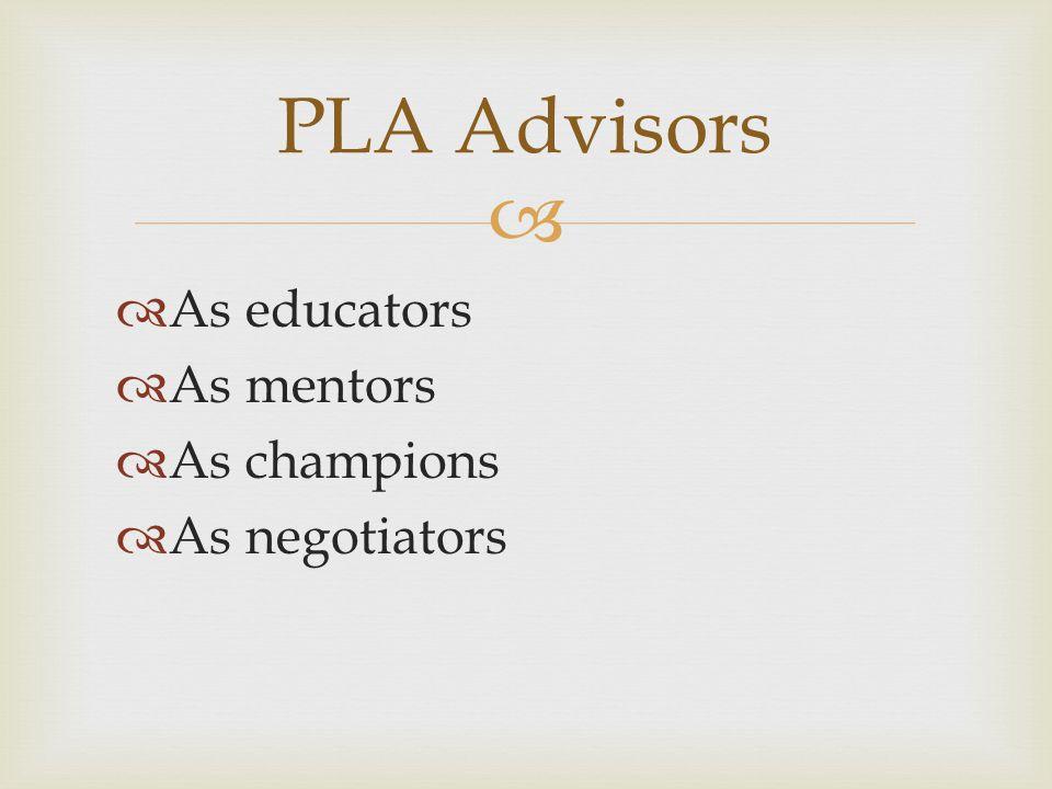 PLA Advisors As educators As mentors As champions As negotiators
