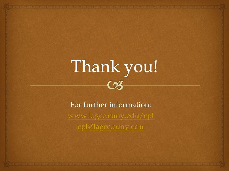 For further information: www.lagcc.cuny.edu/cpl cpl@lagcc.cuny.edu