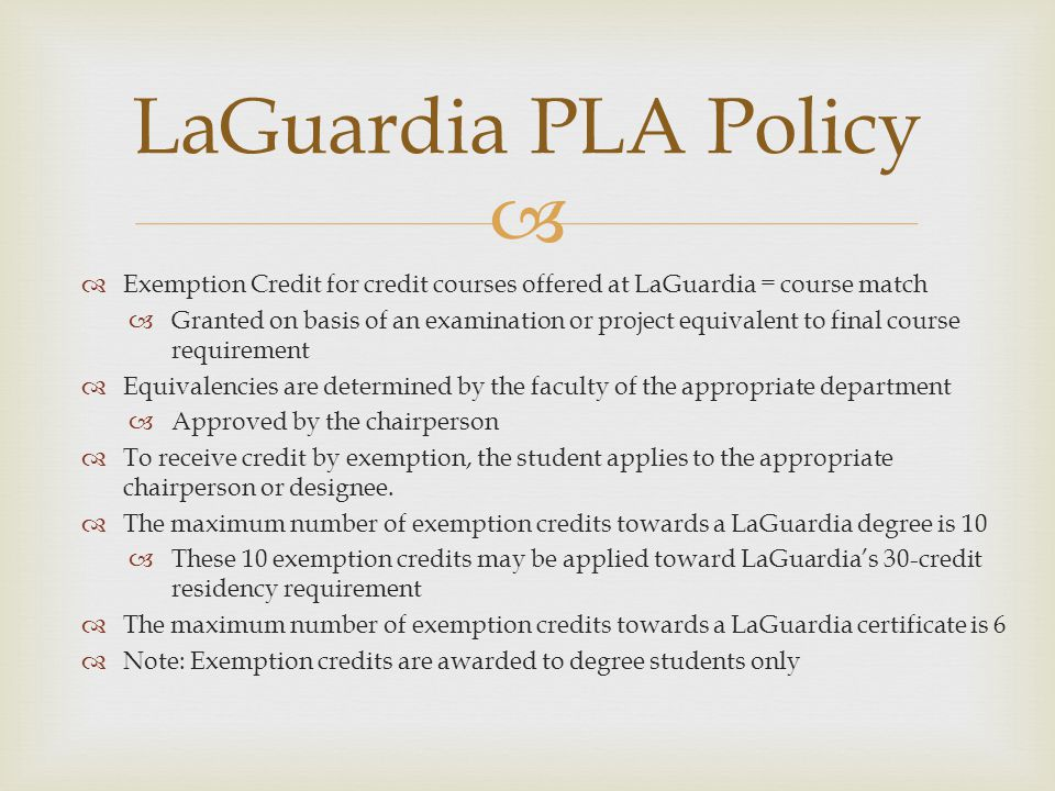 LaGuardia PLA Policy Exemption Credit for credit courses offered at LaGuardia = course match.