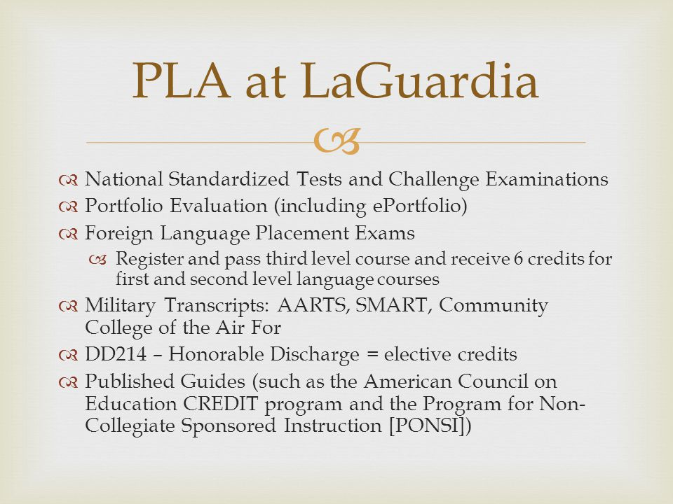 PLA at LaGuardia National Standardized Tests and Challenge Examinations. Portfolio Evaluation (including ePortfolio)