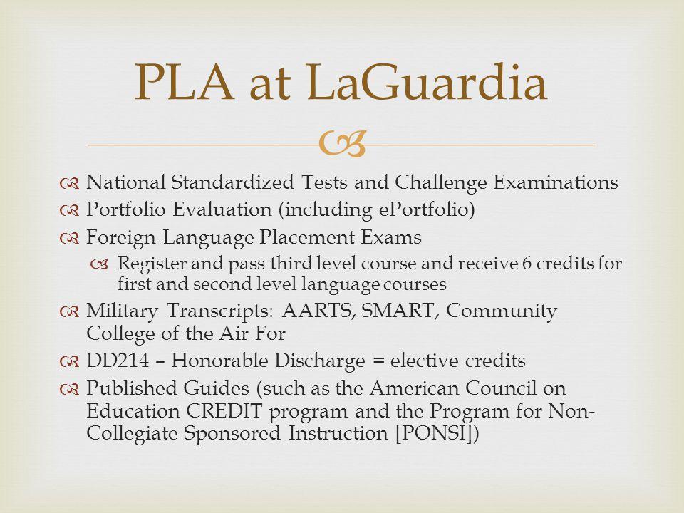 PLA at LaGuardia National Standardized Tests and Challenge Examinations. Portfolio Evaluation (including ePortfolio)