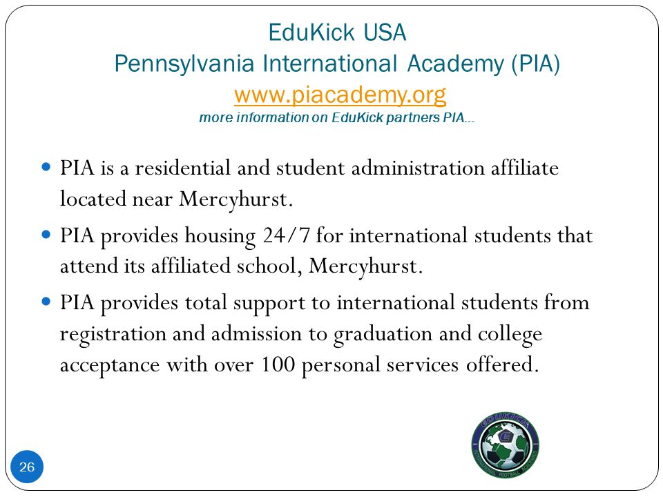 EduKick USA Pennsylvania International Academy (PIA) www. piacademy