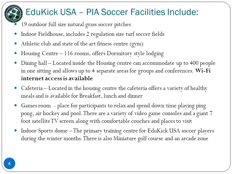 EduKick USA – PIA Soccer Facilities Include: