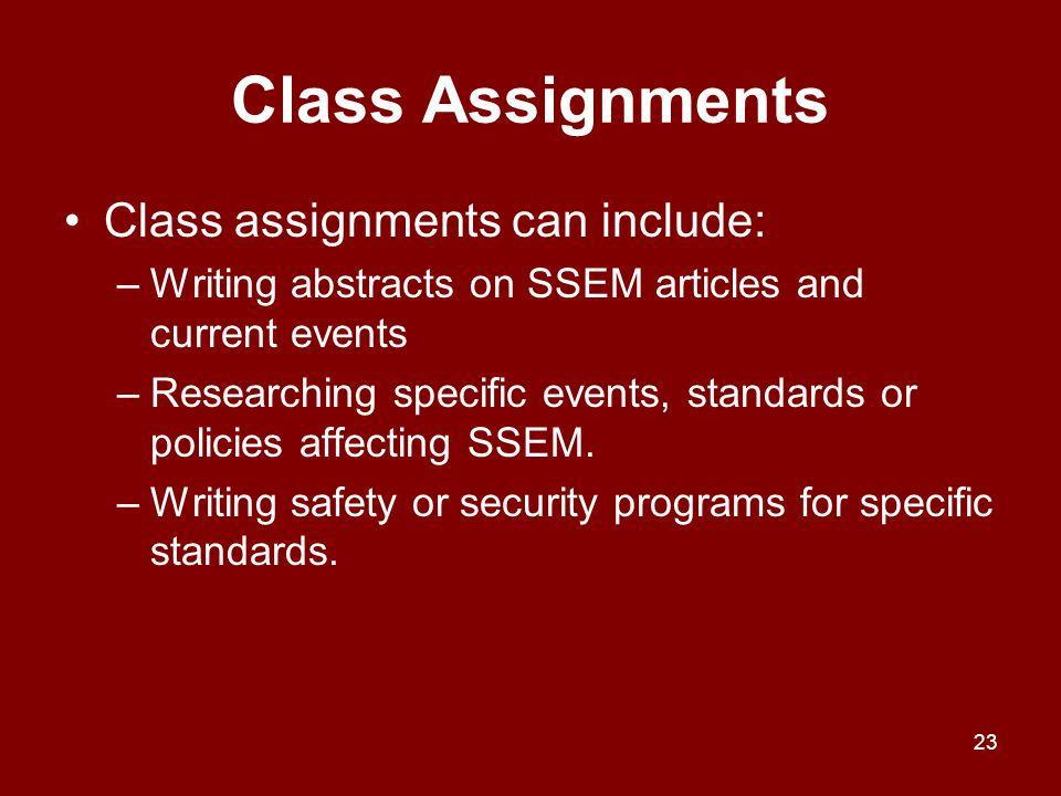 Class Assignments Class assignments can include: