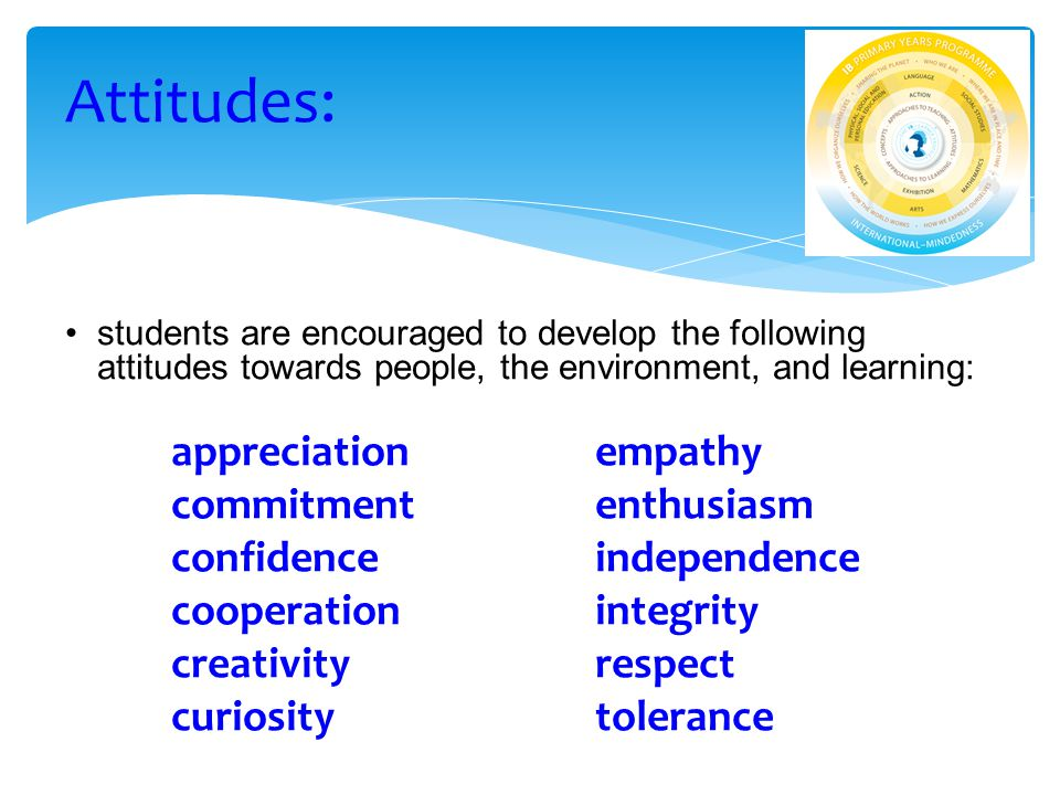 Attitudes: appreciation empathy commitment enthusiasm