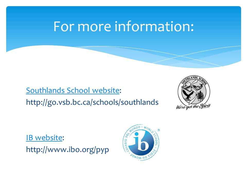 For more information: Southlands School website: