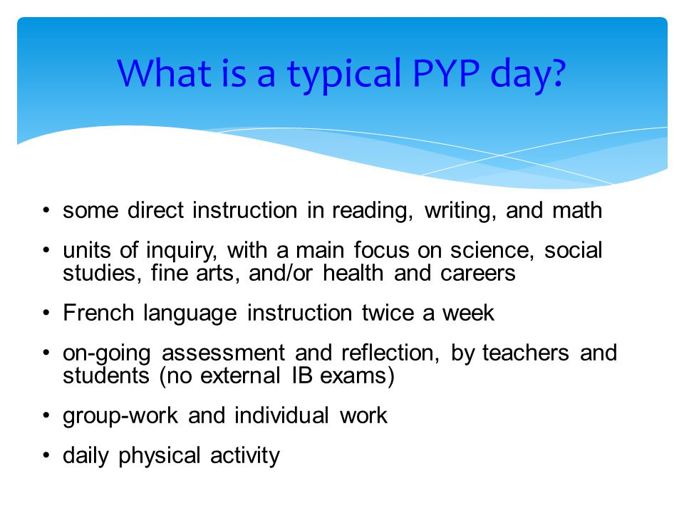 What is a typical PYP day