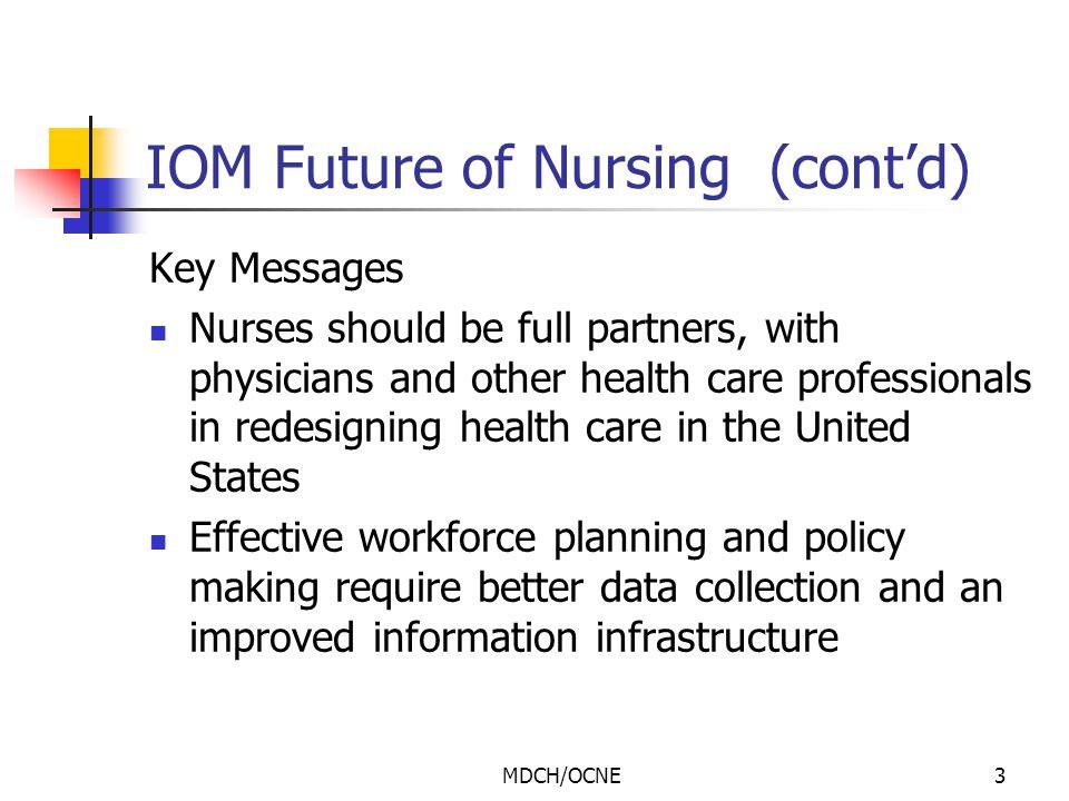 IOM Future of Nursing (cont'd)