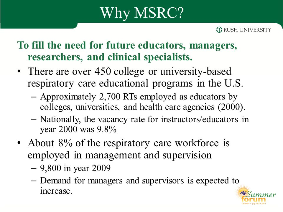 Why MSRC To fill the need for future educators, managers, researchers, and clinical specialists.