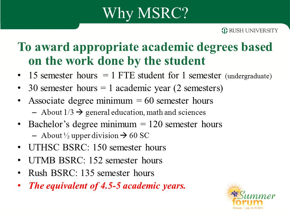 Why MSRC To award appropriate academic degrees based on the work done by the student.