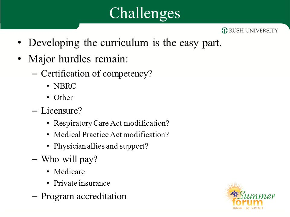 Challenges Developing the curriculum is the easy part.