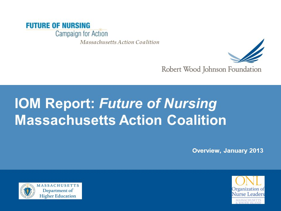 IOM Report: Future of Nursing Massachusetts Action Coalition